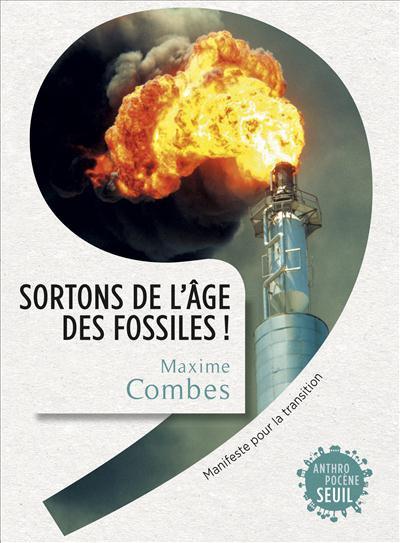 J'ai lu : Sortons de l'âge des fossiles, de Maxime Combes