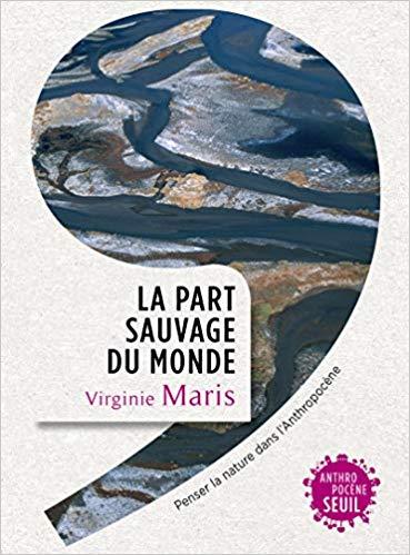 J'ai lu : La part sauvage du monde, de Virginie Maris