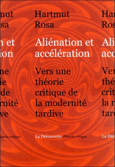 J'ai lu : Aliénation et accélération, d'Hartmut Rosa