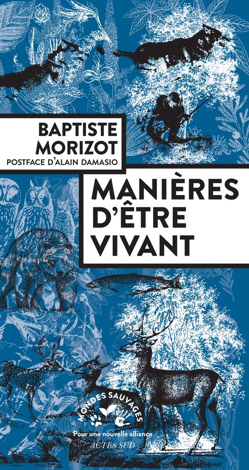 J'ai lu : Manières d'être vivant, de Baptiste Morizot